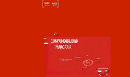 CONFUNDIBILIDAD MARCARIA
