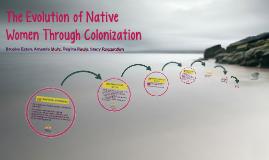 Native Women: Evolution Through Colonization