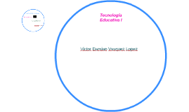 Tecnologìa Educativa I