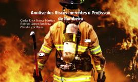 Copy of Análise dos Riscos Inerentes à Profissão de Bombeiro no Comb