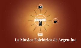 La Música Folclórica de Argentina