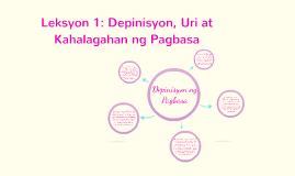 Copy of Leksyon 1: Depinisyon, Uri at Kahalagahan ng Pagbasa