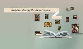 Copy of Religion during the Renaissance