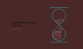 Story Paths & Universal Questions