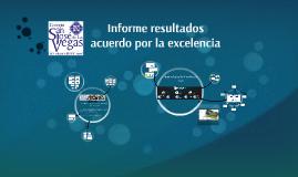 Copy of Informe resultados-acuerdo por la excelencia
