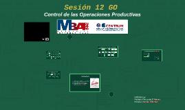 Sesión 12 GO Control de las Operaciones Productivas