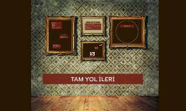 TAM YOL İLERİ