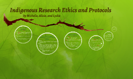 Indigenous Research Ethics and Protocols