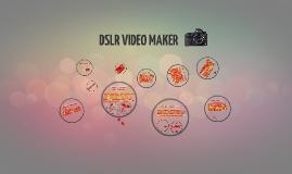 DSLR VIDEO MAKER