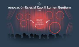 renovación Eclesial Cap. II Lumen Gentium