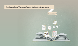 Differentiated instruction to include all students