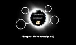 Phrophet Muhammad (SAW)