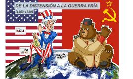 DE LA DISTENSIÓN A LA GUERRA FRÍA