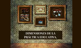 DIMENSIONES DE LA PRÁCTICA EDUCATIVA.