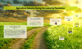 Agriculture Industry During the Industrial Revolution