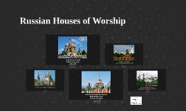 Russian Houses of Worship