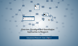 Overview, Paradigms and Quantitative Approaches to Research