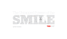 The Untapped Powers of the Smile / Ron Gutman / TED Talk