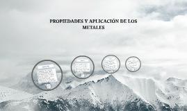 Copy of PROPIEDADES Y APLICACION DE LOS METALES