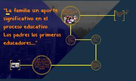 """""""La familia un aporte significativo en el proceso educativo"""