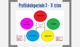 Profilskoleperiode 2 -  9. trinn