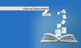Copy of Film und Filmverstehen - Willi Hetze
