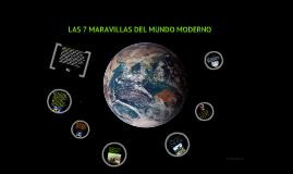 LAS 7 MARAVILLAS DEL MUNDO MODERNO
