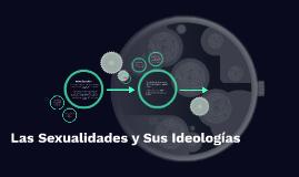 Las Sexualidades y Sus Ideologías