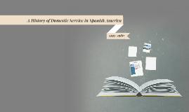 A History of Domestic Service in Spanish America