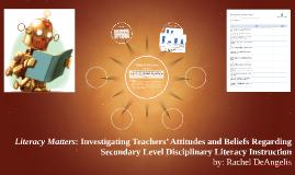 Literacy Matters: Investigating Teachers' Attitudes and Beli