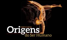 4 Origens do ser humano