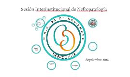 Sesión Interinstitucional de Nefropatología