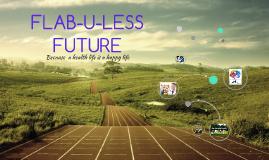 FLAB U LESS     FUTURE