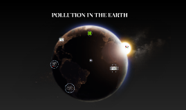 POLLUTION IN THE EARTH