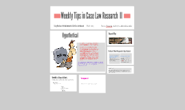 Weekly Tips Case Law Research II- Fall 2017