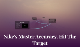 Nike's Master Accuracy. Hit The Target