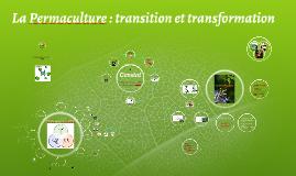 La Permaculture : Transition et Transformation, endgame version
