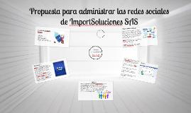 Propuesta para administrar las redes sociales de ImportSoluciones SAS