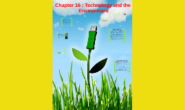 Chapter 16 : Technology and the Environment