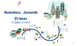Homeless/juveniele crimes