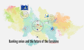 Banking union and the future of the eurozone