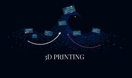 3D PRINTING!!
