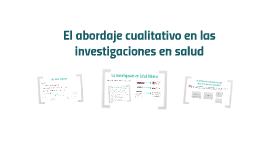 Copy of El abordaje cualitativo en las investigaciones en salud