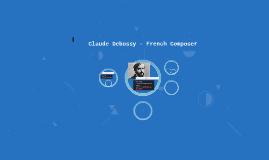 Claude Debussy - French Composer