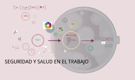 Copy of SEGURIDAD Y SALUD EN EL TRABAJO