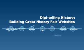 NOT CURRENT Digi-telling History: Building Great History Fair Websites