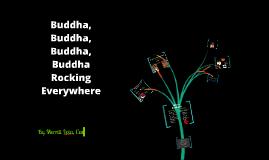 Buddha, Buddha, Buddha Rocking Everywhere