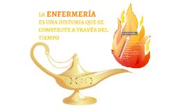 LA ENFERMERÍA ES UNA HISTORIA QUE SE CONSTRUYE A TRAVÉS DEL TIEMPO