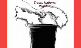 Trash, National Problem