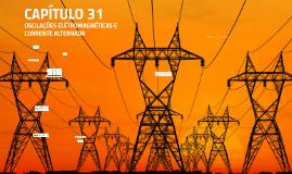 CAPITULO 31 - Oscilações Eletromagnéticas e Corrente AC